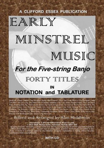 EARLY MINSTREL MUSIC ARRANGED FOR THE 5 STRING BANJO. FORTY SOLOS. WITH CD.